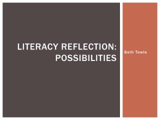 Literacy Reflection:  Possibilities