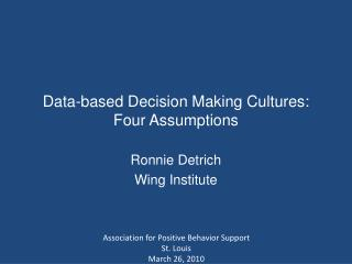 Data-based Decision Making Cultures: Four Assumptions