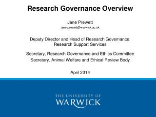 Research Governance Overview Jane Prewett jane.prewett@warwick.ac.uk