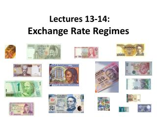 Lectures  13-14:   Exchange Rate Regimes
