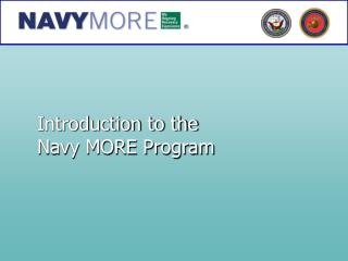 Introduction to the Navy MORE Program