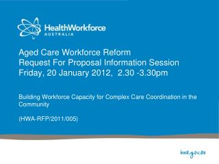 Building Workforce Capacity for Complex Care Coordination in the Community  (HWA-RFP/2011/005)