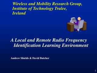 Wireless and Mobility Research Group, Institute of Technology Tralee,  Ireland