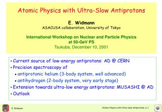 Current source of low-energy antiprotons: AD @ CERN Precision spectroscopy of