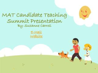 MAT Candidate Teaching  Summit Presentation By: Suzanne Carroll