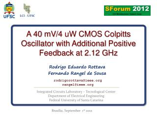 A 40  mV /4  uW  CMOS  Colpitts Oscillator with Additional  Positive Feedback  at  2.12 GHz
