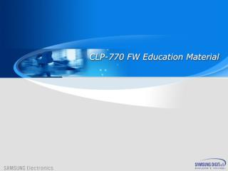 CLP-770 FW Education Material
