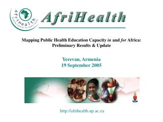 Mapping Public Health Education Capacity  in  and  for  Africa:  Preliminary Results & Update