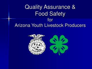 Quality Assurance &  Food Safety for Arizona Youth Livestock Producers