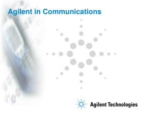 Agilent in Communications