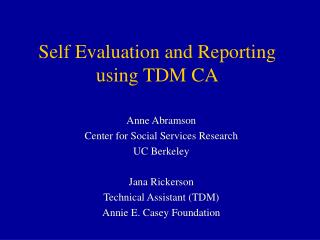 Self Evaluation and Reporting using TDM CA