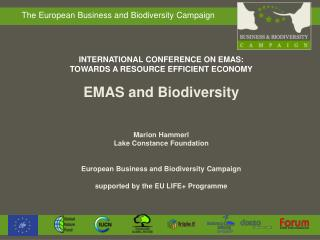 INTERNATIONAL CONFERENCE ON EMAS:  TOWARDS A RESOURCE EFFICIENT ECONOMY EMAS and Biodiversity
