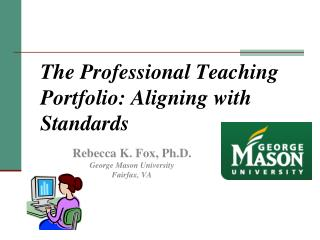 The Professional Teaching Portfolio: Aligning with Standards
