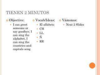 TIENEN 2 MINUTOS