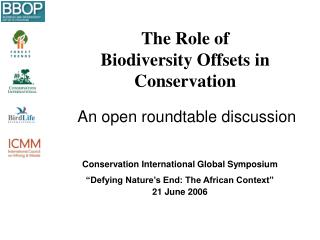 The Role of Biodiversity Offsets in Conservation: