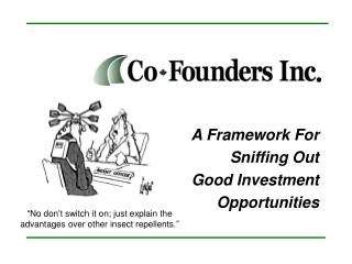 A Framework For Sniffing Out  Good Investment Opportunities