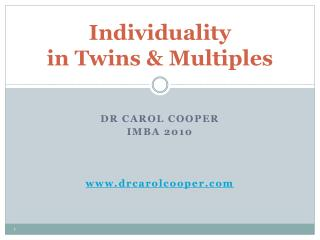 Individuality  in Twins & Multiples