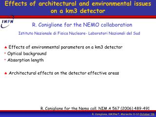 Effects of architectural and environmental issues on a km3 detector