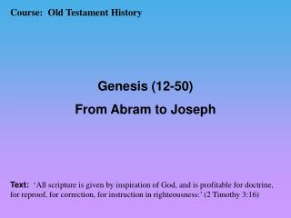 Course:   Old Testament History Genesis (12-50) From Abram to Joseph