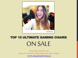 Top 10 Ultimate Gaming Chairs on SALE at Blue Tag Office Ltd
