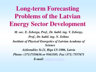 Long-term Forecasting Problems of the Latvian Energy Sector Development