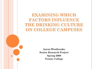 EXAMINING WHICH FACTORS INFLUENCE THE DRINKING CULTURE ON COLLEGE CAMPUSES