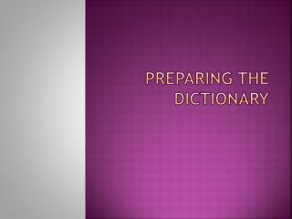 Preparing the Dictionary