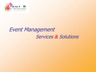 Event Management            Services &  Solutions