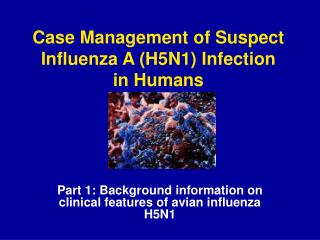 Case Management of Suspect Influenza A (H5N1) Infection in Humans