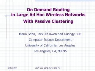 On Demand Routing  in Large Ad Hoc Wireless Networks  With Passive Clustering
