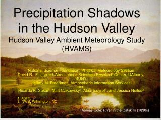 Precipitation Shadows in the Hudson Valley Hudson Valley Ambient Meteorology Study (HVAMS)