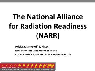 The National Alliance for Radiation Readiness (NARR)