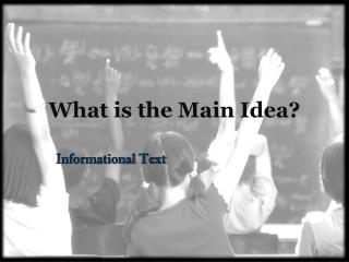 What is the Main Idea?