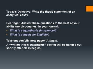 Today's Objective :  Write the thesis statement of an analytical essay.