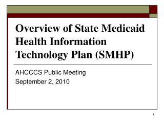 Overview of State Medicaid Health Information Technology Plan (SMHP)
