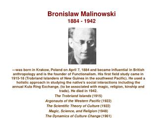 Bronislaw Malinowski  1884 - 1942