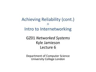 Achieving Reliability (cont.) ✧ Intro to Internetworking