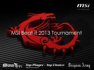MSI Beat it 2013 Tournament