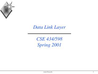 Data Link Layer CSE 434/598 Spring 2001
