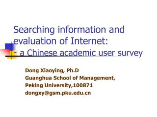 Searching information and evaluation of Internet:  -  a Chinese academic user survey