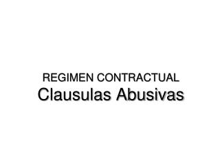 REGIMEN CONTRACTUAL Clausulas Abusivas
