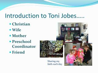 Introduction to Toni Jobes…..