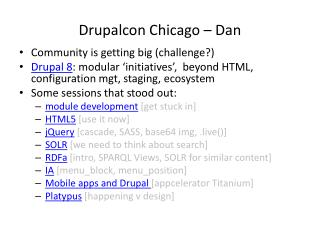 Drupalcon  Chicago – Dan