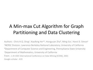 A Min-max Cut Algorithm for Graph Partitioning and Data Clustering