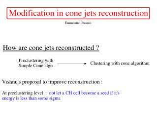 How are cone jets reconstructed ?