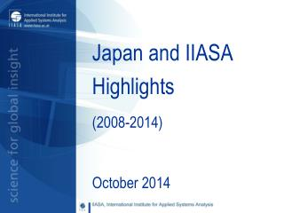 Japan and IIASA Highlights  (2008-2014)