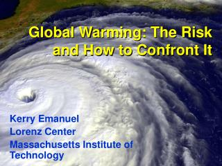 Global  Warming: The Risk and How to Confront It