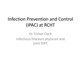 Infection Prevention and Control (IPAC) at RCHT