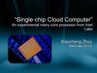 """Single-chip Cloud Computer"" An experimental many-core processor from Intel Labs"