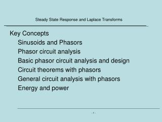 Key Concepts Sinusoids and  Phasors Phasor circuit analysis